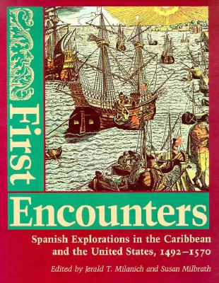 First Encounters By Milanich, Jerald T./ Milbrath, Susan (EDT)